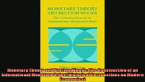 Pdf online  Monetary Theory and Bretton Woods The Construction of an International Monetary Order