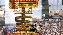 DT HD 9/27 Danny Tenaglia at Big Beach Boutique 4, Brighton UK