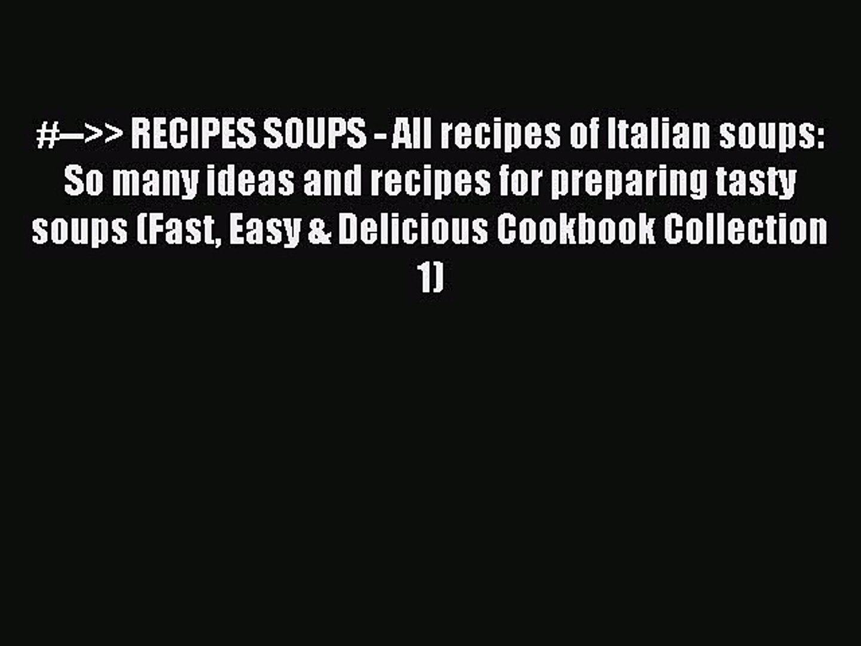 [PDF] #-->> RECIPES SOUPS - All recipes of Italian soups: So many ideas and recipes for prepar
