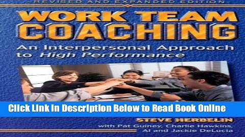 Read Work Team Coaching: An Interpersonal Approach to High Performance  Ebook Free