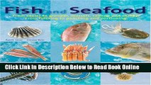 Read Fish and Seafood: From Caviar to Grouper, Mussels, Salmon and Shrimp from Filleting to