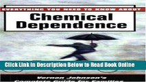 Read Everything You Need to Know about Chemical Dependence: Vernon Johnson s Complete Guide for
