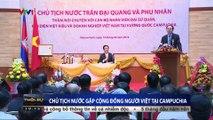 Chủ tịch nước Trần Đại Quang gặp cộng đồng người Việt tại Campuchia