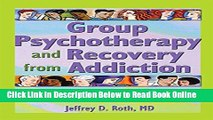 Read Group Psychotherapy and Recovery from Addiction: Carrying the Message  Ebook Free