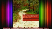 READ book  A Healing Journey Writing Together Through Breast Cancer Full Free