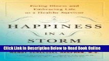 Read Happiness in a Storm : Facing Illness and Embracing Life as a Healthy Survivor  Ebook Free