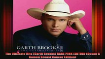 DOWNLOAD FREE Ebooks  The Ultimate Hits Garth Brooks RARE PINK EDITION Susan G Komen Breast Cancer Edition Full Free