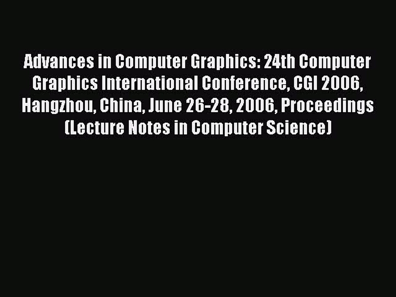 [PDF] Advances in Computer Graphics: 24th Computer Graphics International  Conference CGI 2006