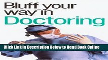 Read The Bluffer s Guide to Doctoring: Bluff Your Way in Doctoring (Bluffer s Guides - Oval