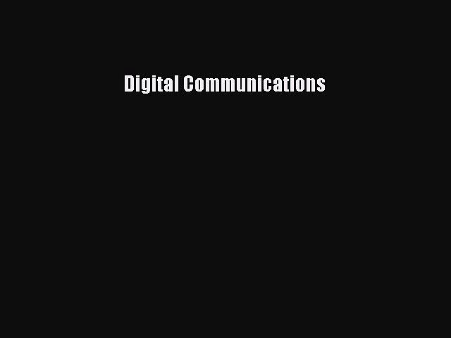 Read Digital Communications Ebook Free