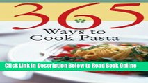 Read 365 Ways to Cook Pasta: For Every Season, For Every Reason, a Pasta Lover s Paradise  Ebook