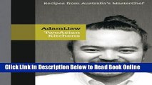 Read Two Asian Kitchens: Recipes from Australia s Master Chef  PDF Free