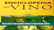 Read Enciclopedia del Vino: Una Guia Alfabetica De Los Vinos De Todo El Mundo (Spanish Edition)