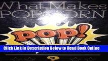 Read What Makes Popcorn Pop?  Ebook Online