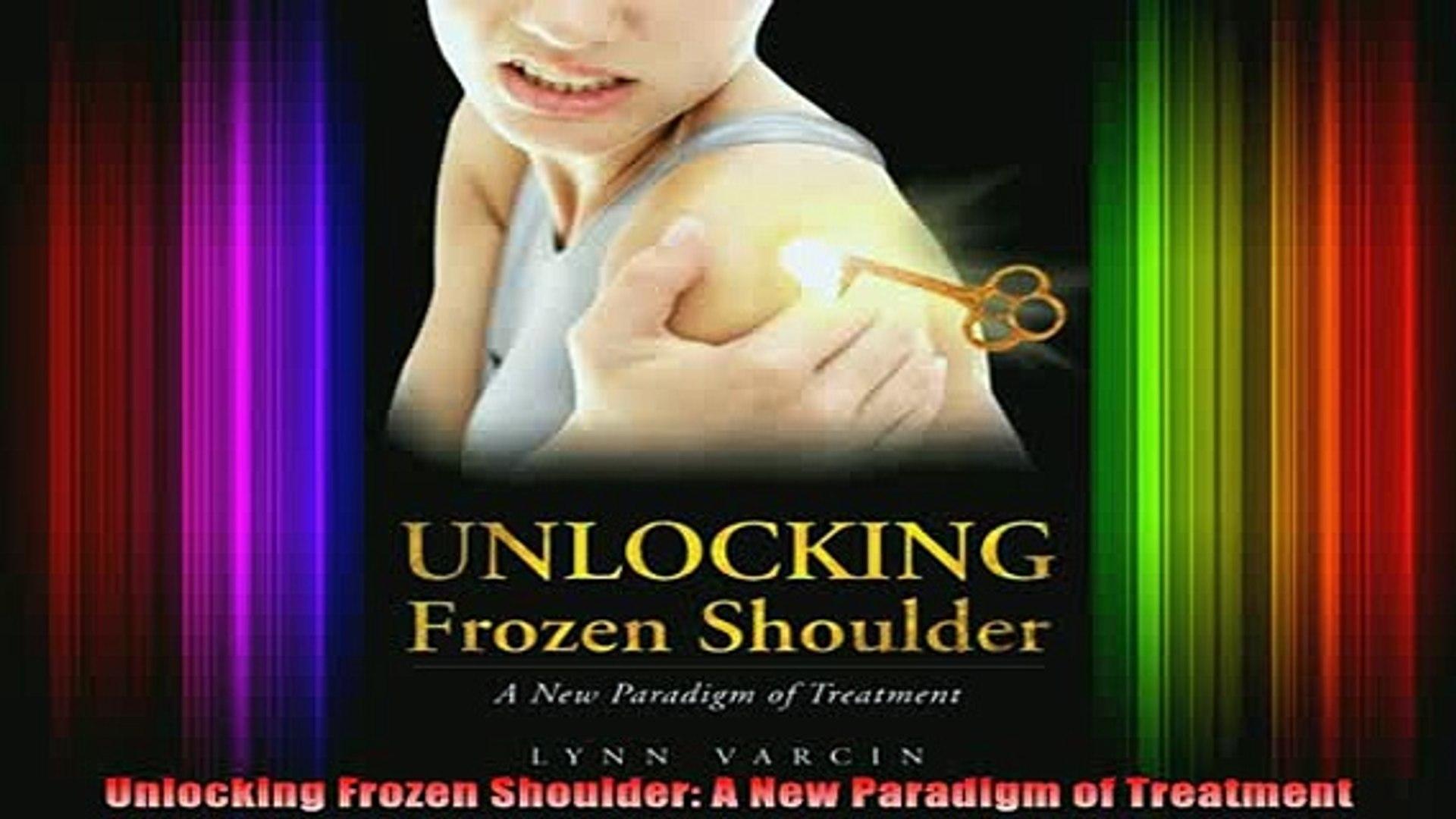 Unlocking Frozen Shoulder: A New Paradigm of Treatment