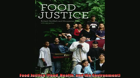 For you  Food Justice Food Health and the Environment