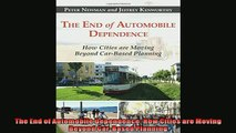 Read here The End of Automobile Dependence How Cities are Moving Beyond CarBased Planning