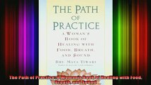 READ book  The Path of Practice A Womans Book of Healing with Food Breath and Sound Full EBook