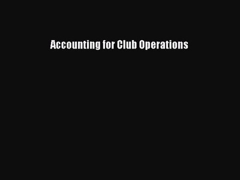 Read Accounting for Club Operations Ebook Free
