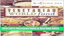Read Vegetarian World Food: The Best of Cooking with Kurma  Ebook Free