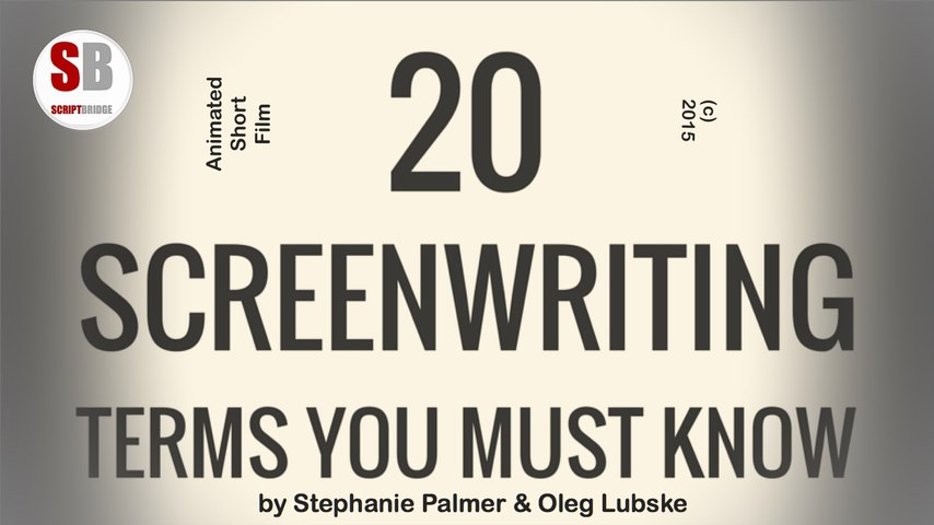 20 Screenwriting Terms You Must Know, Educational Video [2015]