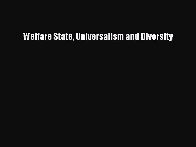 Read Welfare State Universalism and Diversity Ebook Free