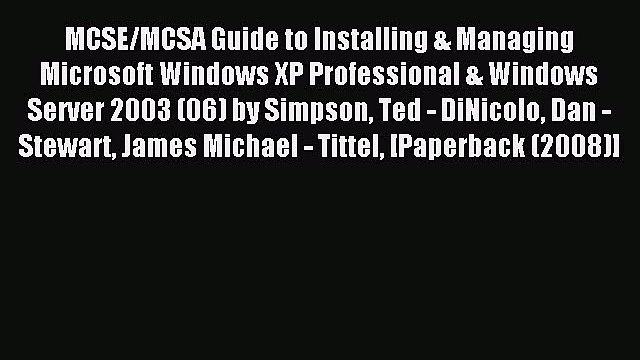 Read MCSE/MCSA Guide to Installing & Managing Microsoft Windows XP Professional & Windows Server