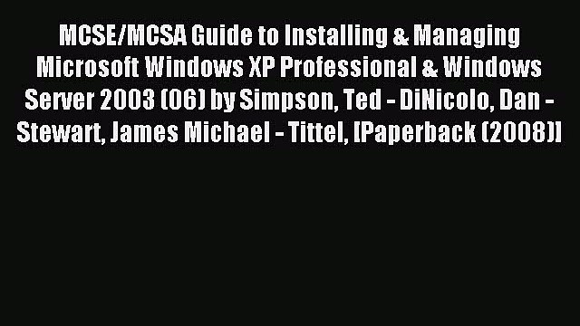 Read MCSE/MCSA Guide to Installing & Managing Microsoft Windows XP Professional & Windows Server