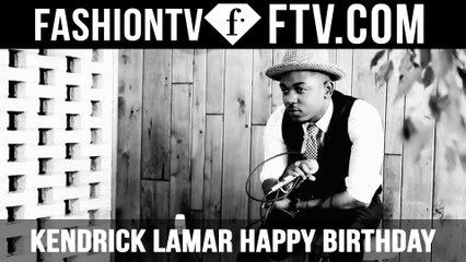 Kendrick Lamar Happy Birthday !   FTV.com