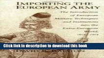 Read Importing the European Army: The Introduction of European Military Techniques and