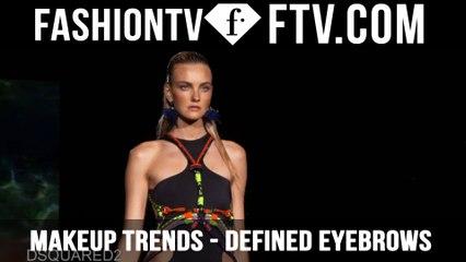Makeup Trends Spring/Summer 2016 Well Defined Eyebrows   FTV.com