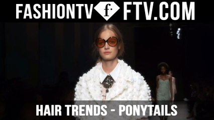 Hair Trends Spring/Summer 2016 Ponytails   FTV.com