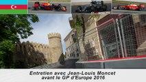 Entretien avec Jean-Louis Moncet avant le GP d'Europe 2016