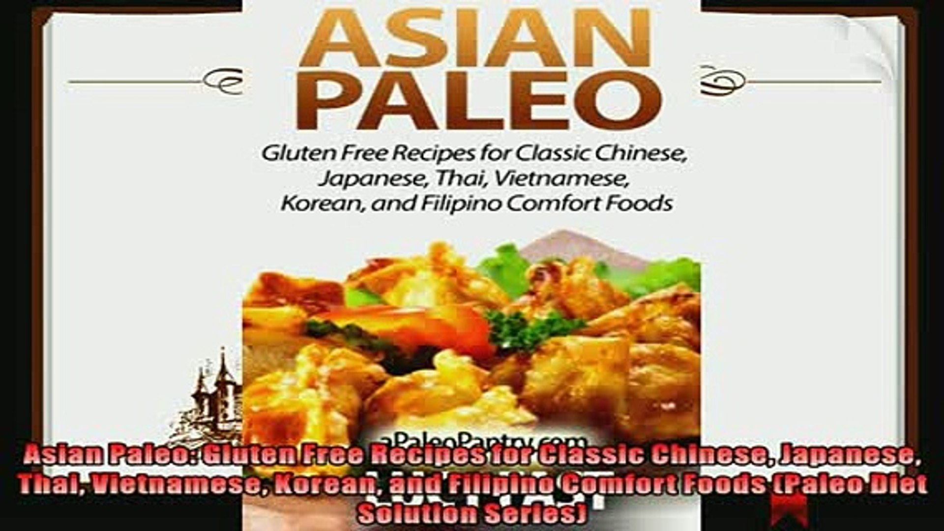 Read Now Asian Paleo Gluten Free Recipes For Classic Chinese Japanese Thai Vietnamese Korean And Video Dailymotion