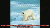For you  Natural Resource Conservation Management for a Sustainable Future 10th Edition
