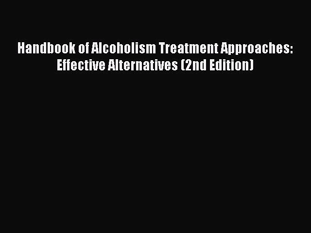 Read Books Handbook of Alcoholism Treatment Approaches: Effective Alternatives (2nd Edition)