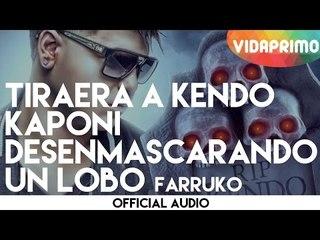 Farruko - Tiraera a Kendo Kaponi (Rip Kendo) Desenmascarando un Lobo (Letra)