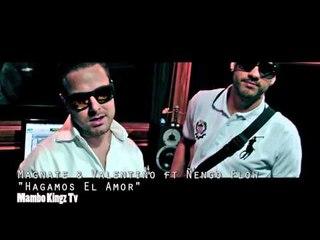 "Magnate & Valentino Ft Nengo Flow ""Hagamos El Amor"" (Preview)  Prod By Mambo Kingz (Imparables)"