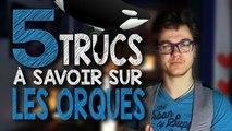 CHRIS : 5 Trucs à Savoir Sur Les Orques