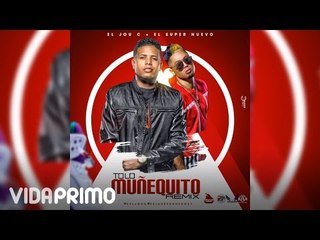 El Jou C - To Lo Muñequito (Remix) ft El Super Nuevo [Official Audio]