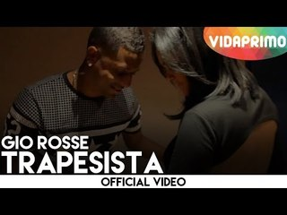 Gio Rosse - Trapesista [Official Video]