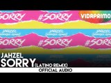 Jahzel - Sorry (Latino Remix) [Official Audio]