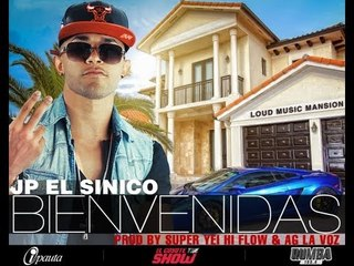 JP El Sinico - BIENVENIDAS (Prod. by Super Yei HiFlow & AG La Voz)