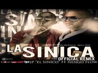 Jp El Sinico ft. Ñengo Flow - La Sinica (Remix) (Album Art Video)