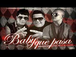 Falsetto y Sammy Ft. Jp El Sinico - Baby Que Pasa