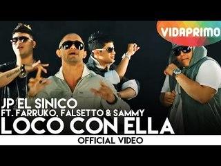 JP El Sinico Ft. Farruko, Falsetto & Sammy - Loco Con Ella (Remix) (Official Video)