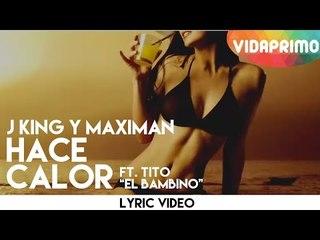 """J King y Maximan - Hace Calor ft. Tito """"El Bambino"""" [Lyric Video]"""