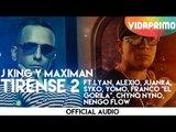 J King Y Maximan - Tirense 2 ft. Lyan, Alexio, Juanka, Syko, Yomo, Franco [Official Audio]