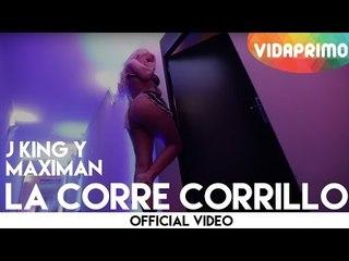 J King y Maximan - La Corre Corillo [Official Video]