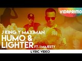 J King y Maximan - Humo y Lighter ft. I Majesty [Lyric Video]